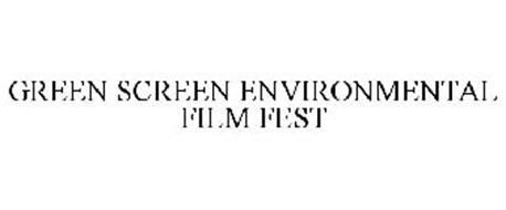 GREEN SCREEN ENVIRONMENTAL FILM FEST
