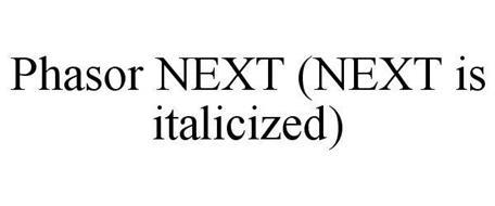 PHASOR NEXT (NEXT IS ITALICIZED)