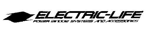 ELECTRIC-LIFE POWER WINDOW SYSTEMS AND ACCESSORIES