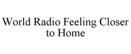 WORLD RADIO FEELING CLOSER TO HOME