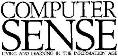COMPUTER SENSE LIVING AND LEARNING IN THE INFORMATION AGE