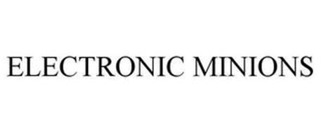 ELECTRONIC MINIONS