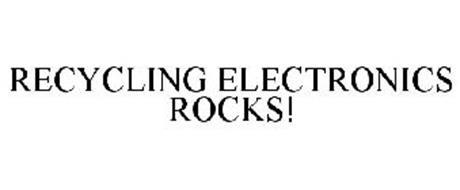 RECYCLING ELECTRONICS ROCKS!