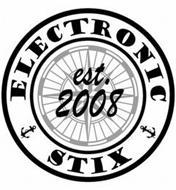 ELECTRONIC STIX EST. 2008