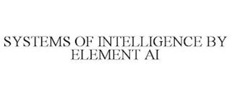 SYSTEMS OF INTELLIGENCE BY ELEMENT AI