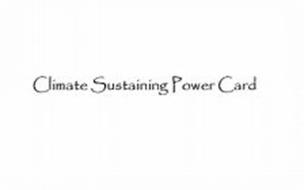 CLIMATE SUSTAINING POWER CARD