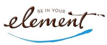 BE IN YOUR ELEMENT