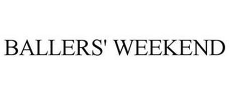 BALLERS' WEEKEND