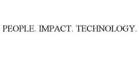 PEOPLE. IMPACT. TECHNOLOGY.