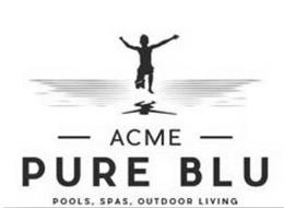 ACME PURE BLU POOLS. SPAS. OUTDOOR LIVING