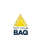 GOT YOUR BAQ