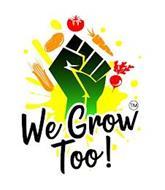 WE GROW TOO!