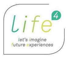 LIFE 4 LET'S IMAGINE FUTURE EXPERIENCES