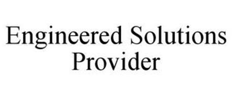 ENGINEERED SOLUTIONS PROVIDER