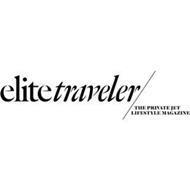 ELITE TRAVELER THE PRIVATE JET LIFESTYLE MAGAZINE