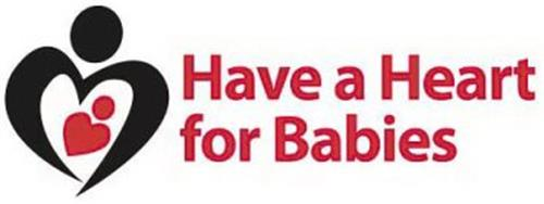 HAVE A HEART FOR BABIES