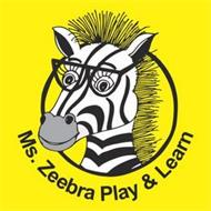 MS. ZEEBRA PLAY & LEARN