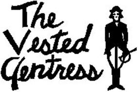 THE VESTED GENTRESS