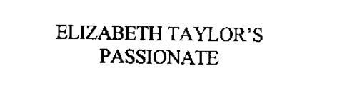 ELIZABETH TAYLOR'S PASSIONATE