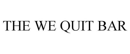 THE WE QUIT BAR