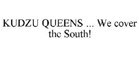 KUDZU QUEENS ... WE COVER THE SOUTH!