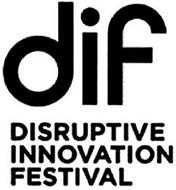 DIF DISRUPTIVE INNOVATION FESTIVAL