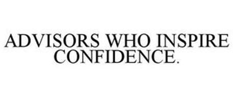 ADVISORS WHO INSPIRE CONFIDENCE.