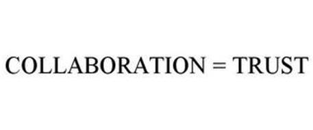 COLLABORATION = TRUST