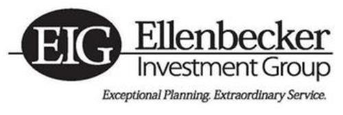 EIG ELLENBECKER INVESTMENT GROUP EXCEPTIONAL PLANNING. EXTRAORDINARY SERVICE.