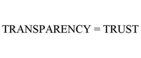 TRANSPARENCY = TRUST