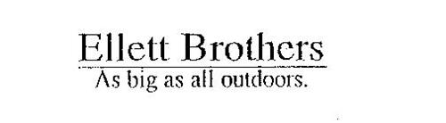 ELLETT BROTHERS AS BIG AS ALL OUTDOORS.