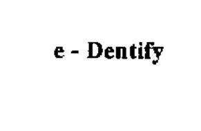 E-DENTIFY