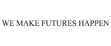 WE MAKE FUTURES HAPPEN