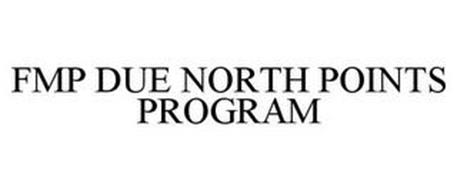 FMP DUE NORTH POINTS PROGRAM