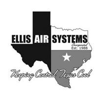 ELLIS AIR SYSTEMS INCORPORATED EST. 1988 KEEPING CENTRAL TEXAS COOL