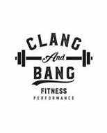 CLANG AND BANG FITNESS PERFORMANCE