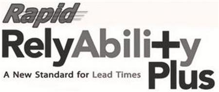 RAPID RELYABILITY PLUS A NEW STANDARD FOR LEAD TIMES