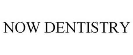 NOW DENTISTRY