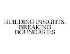 BUILDING INSIGHTS. BREAKING BOUNDARIES