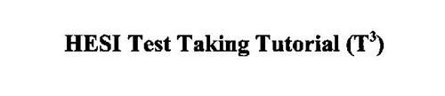 HESI TEST TAKING TUTORIAL (T3)