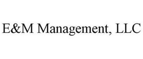 E&M MANAGEMENT, LLC