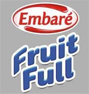 EMBARÉ FRUIT FULL