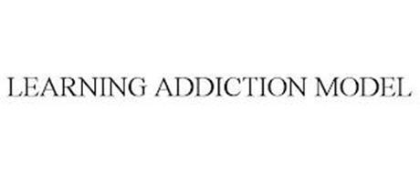 LEARNING ADDICTION MODEL