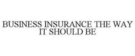 BUSINESS INSURANCE THE WAY IT SHOULD BE