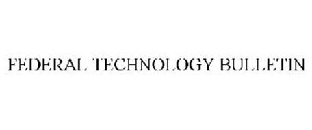 FEDERAL TECHNOLOGY BULLETIN