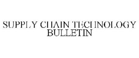 SUPPLY CHAIN TECHNOLOGY BULLETIN