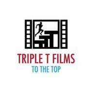 TTT TRIPLE T FILMS TO THE TOP