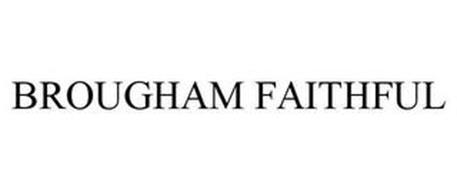 BROUGHAM FAITHFUL