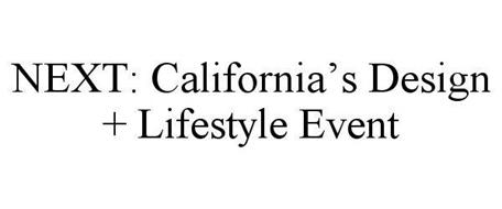 NEXT: CALIFORNIA'S DESIGN + LIFESTYLE EVENT