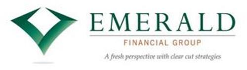 EMERALD FINANCIAL GROUP A FRESH PERSPECTIVE WITH CLEAR CUT STRATEGIES